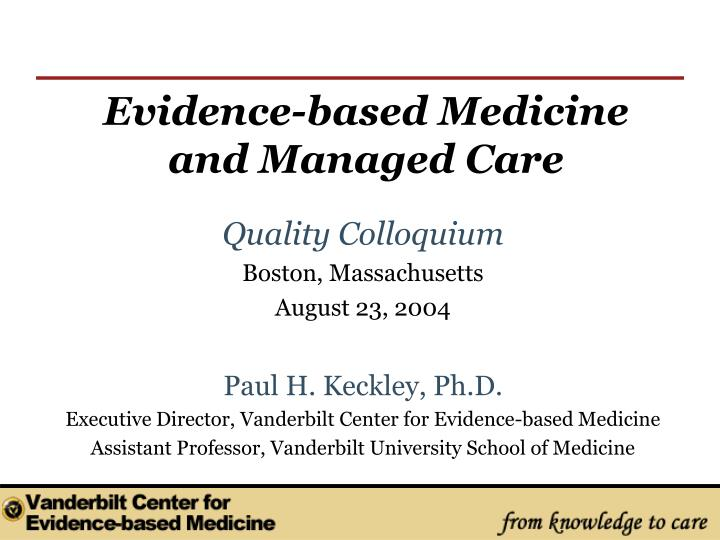Evidence based medicine and managed care