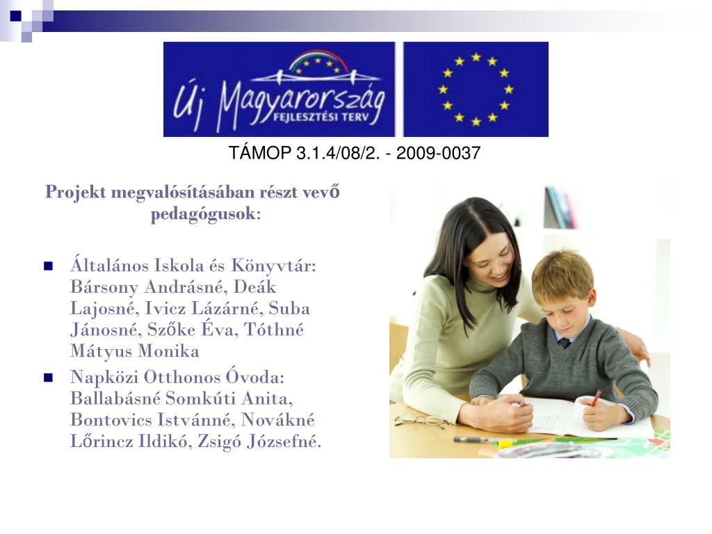 Projekt megvalósításában részt vevő pedagógusok