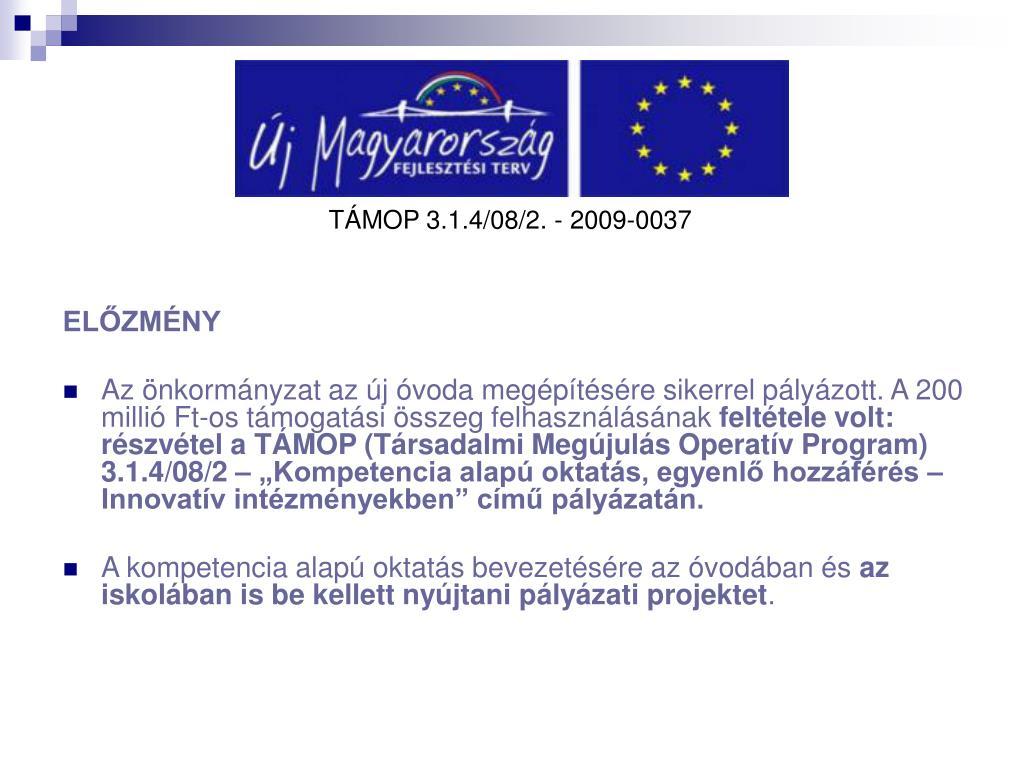 TÁMOP 3.1.4/08/2. - 2009-0037