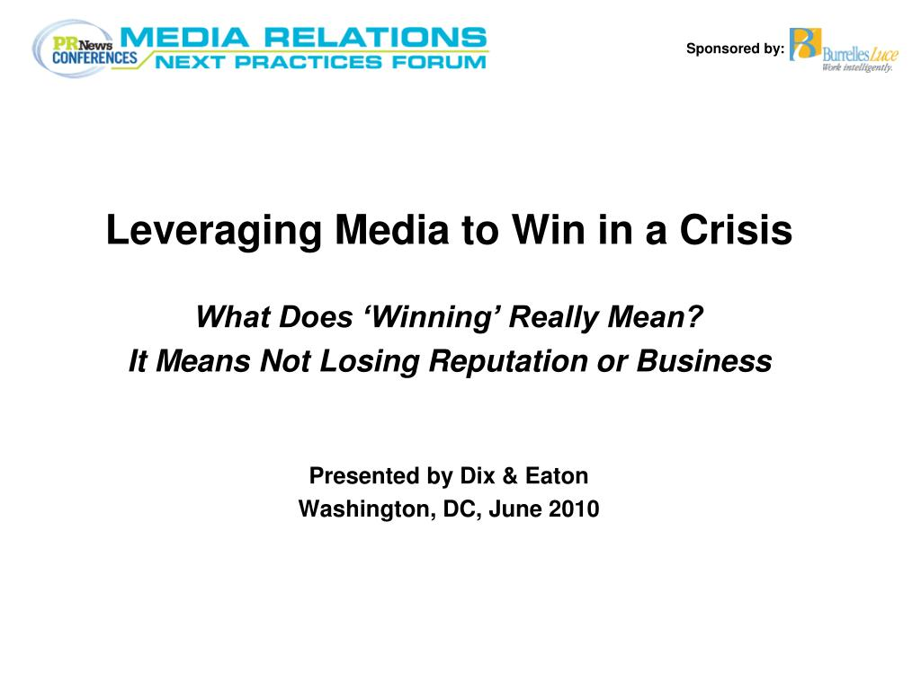Leveraging Media to Win in a Crisis