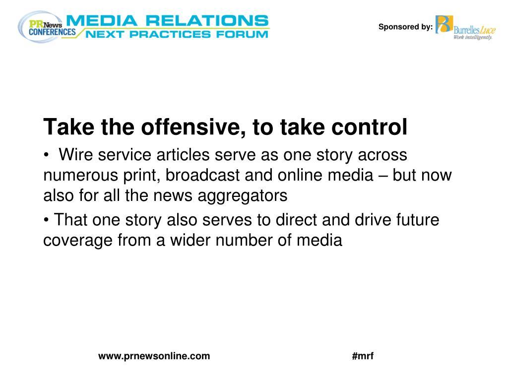Take the offensive, to take control