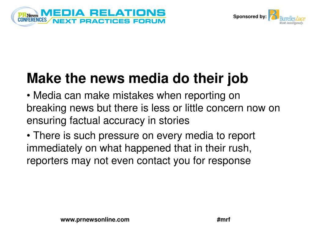 Make the news media do their job