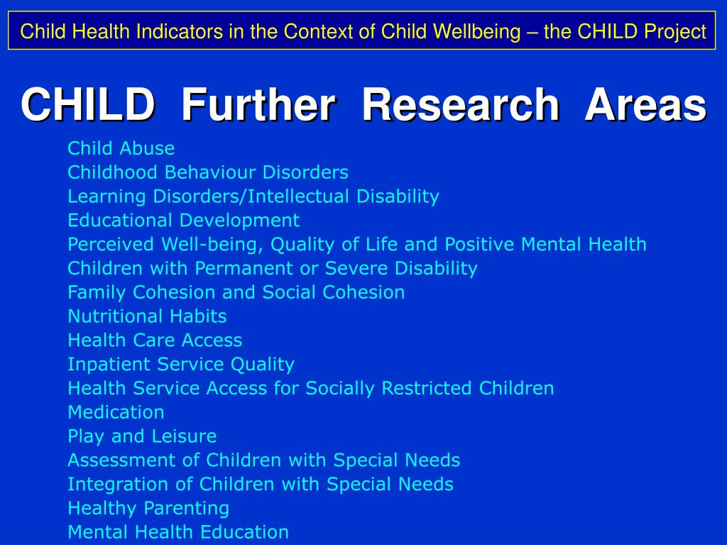 CHILD  Further  Research  Areas