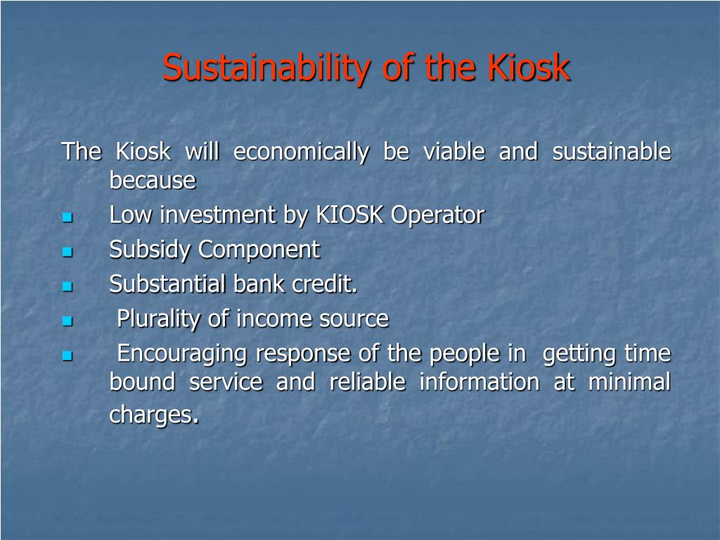 Sustainability of the Kiosk