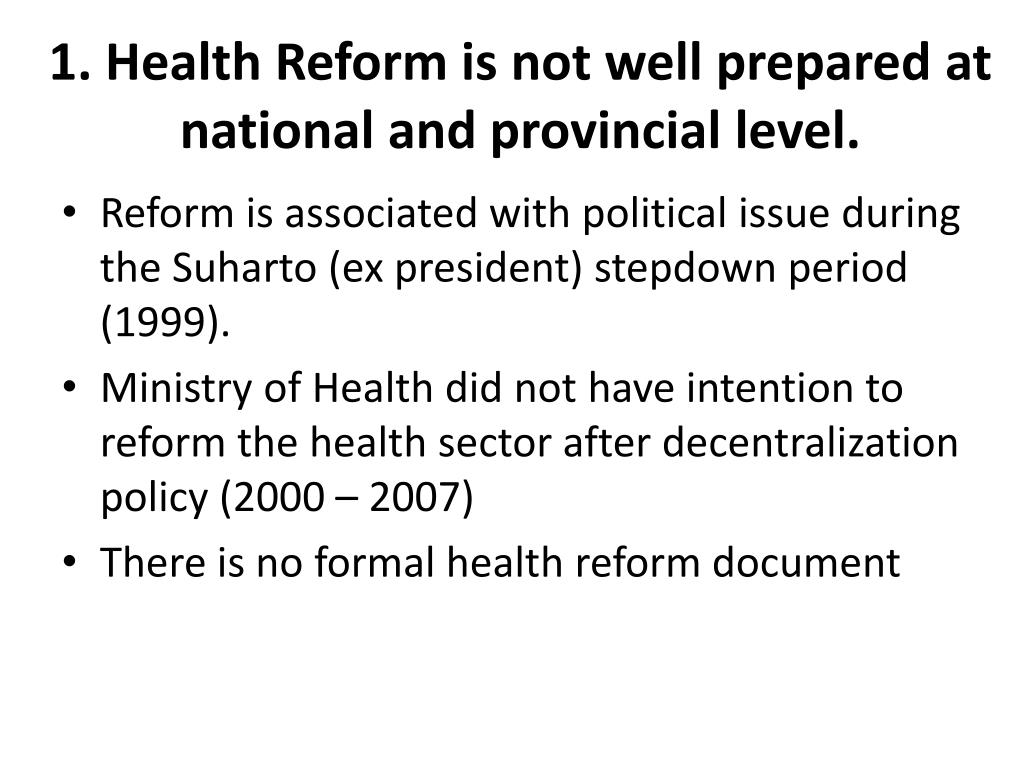 1. Health Reform is not well prepared at national and provincial level.