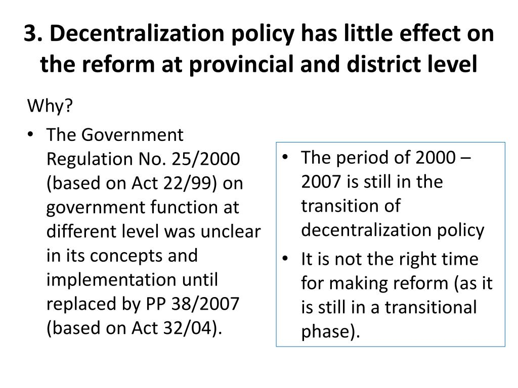 3. Decentralization policy has little effect on the reform at provincial and district level