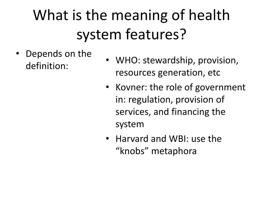What is the meaning of health system features?