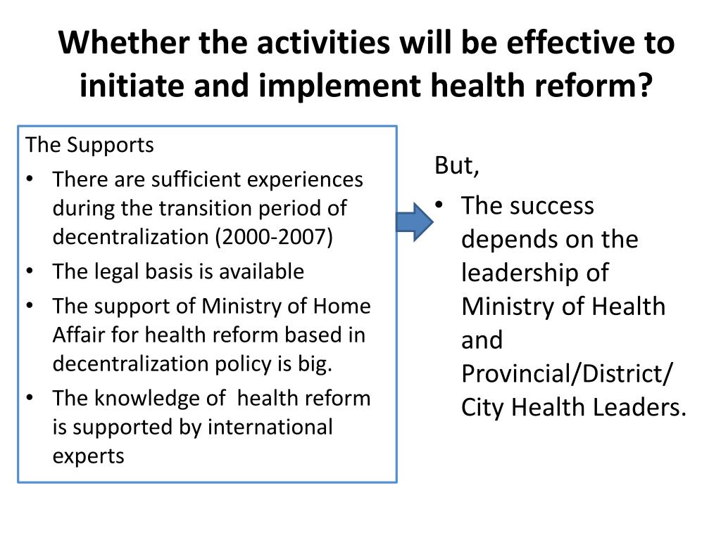 Whether the activities will be effective to initiate and implement health reform?