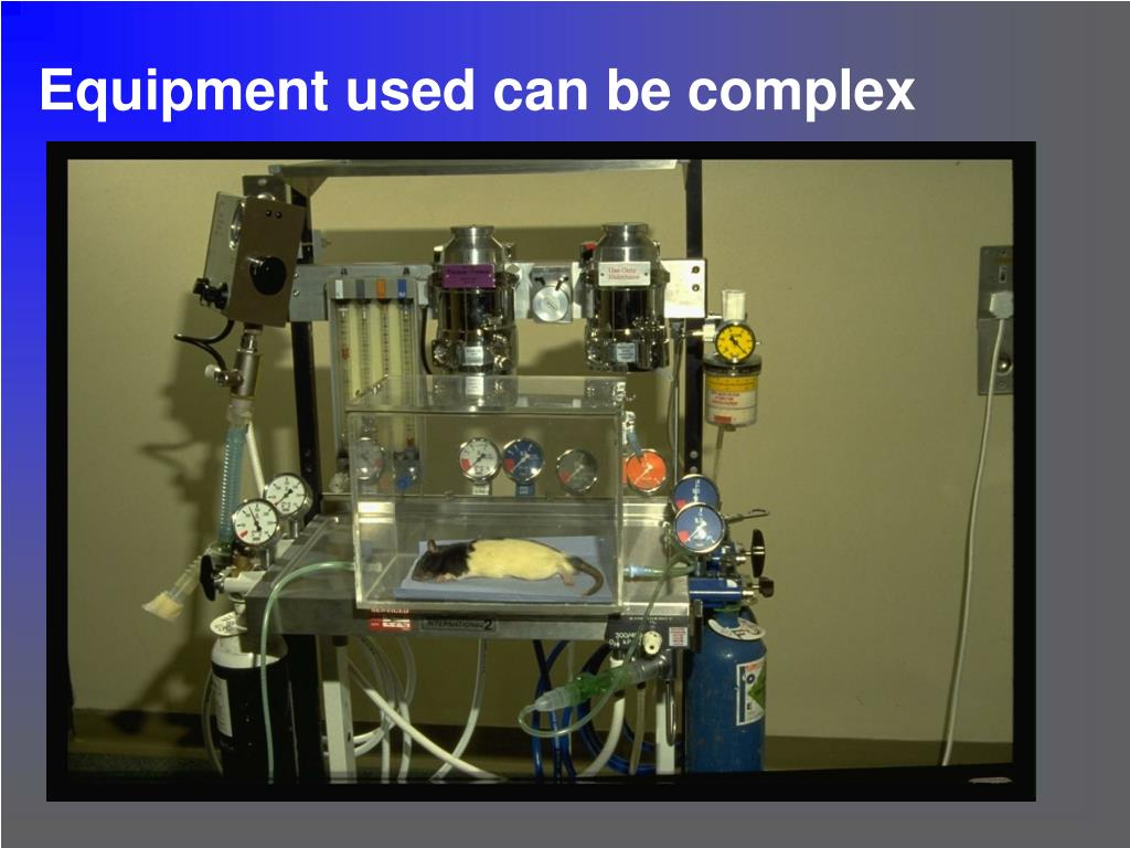 Equipment used can be complex
