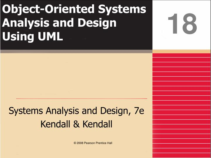 object oriented systems analysis and design Object-oriented systems analysis and design using uml, 2nd edition, is the thoroughly revised and updated edition of this best-selling text with over 20,000 copies sold world-wide.