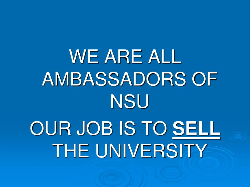 WE ARE ALL  AMBASSADORS OF NSU