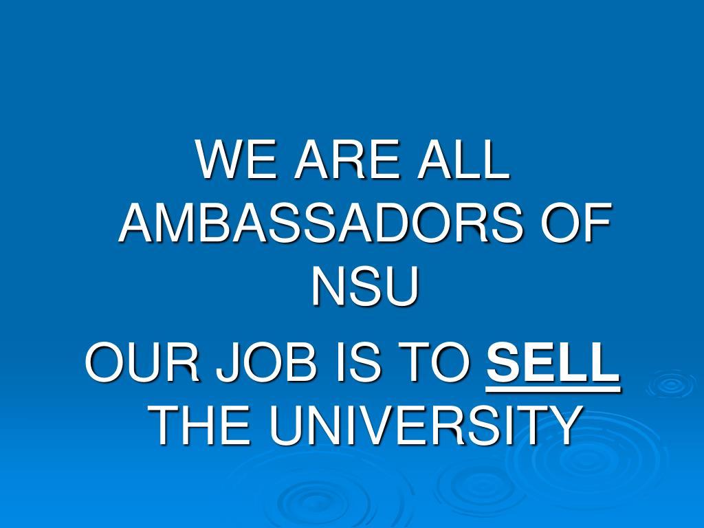WE ARE ALL  AMBASSADORS OF NSU