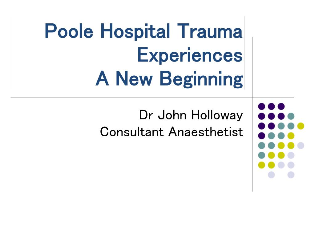 Poole Hospital Trauma Experiences