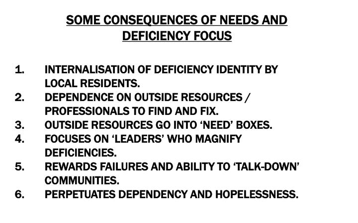 SOME CONSEQUENCES OF NEEDS AND