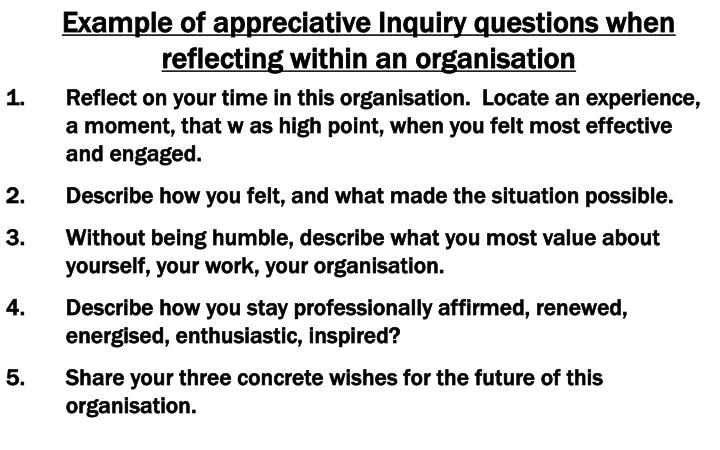 Example of appreciative Inquiry questions when reflecting within an organisation