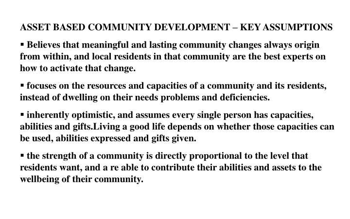 ASSET BASED COMMUNITY DEVELOPMENT – KEY ASSUMPTIONS
