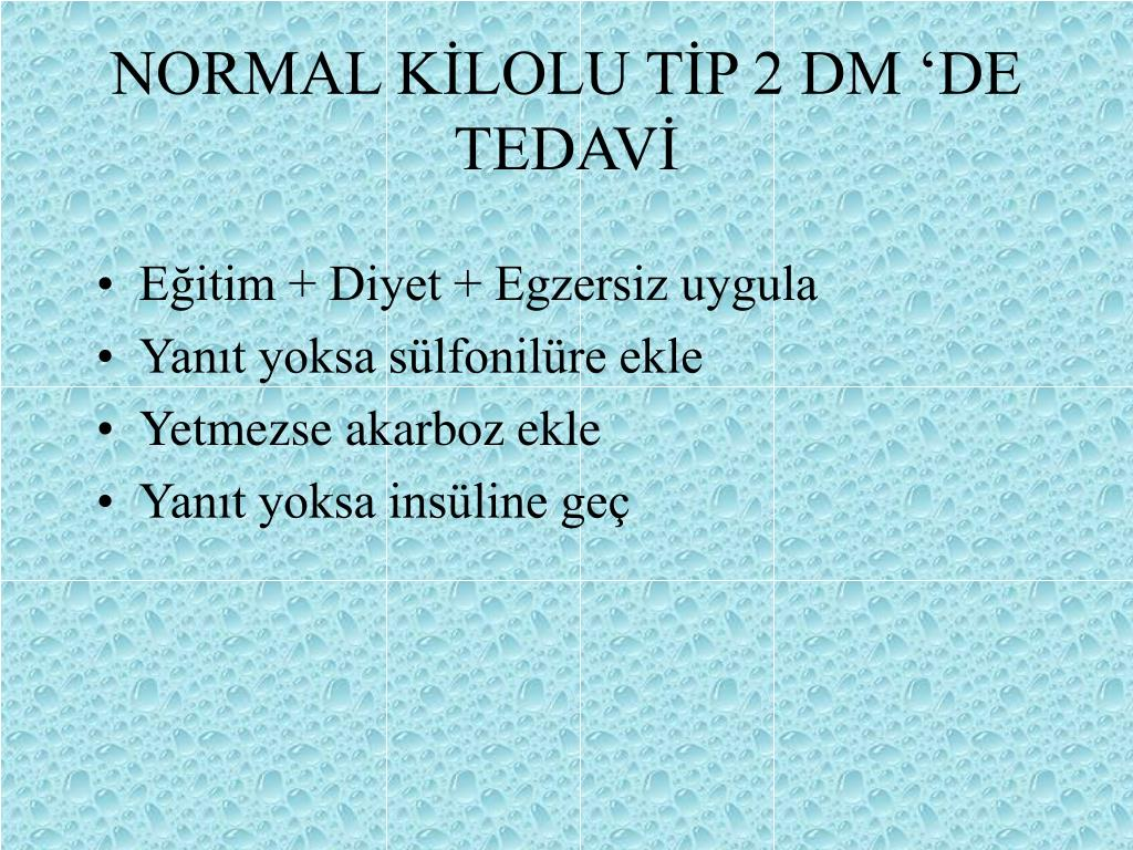 NORMAL KİLOLU TİP 2 DM 'DE TEDAVİ