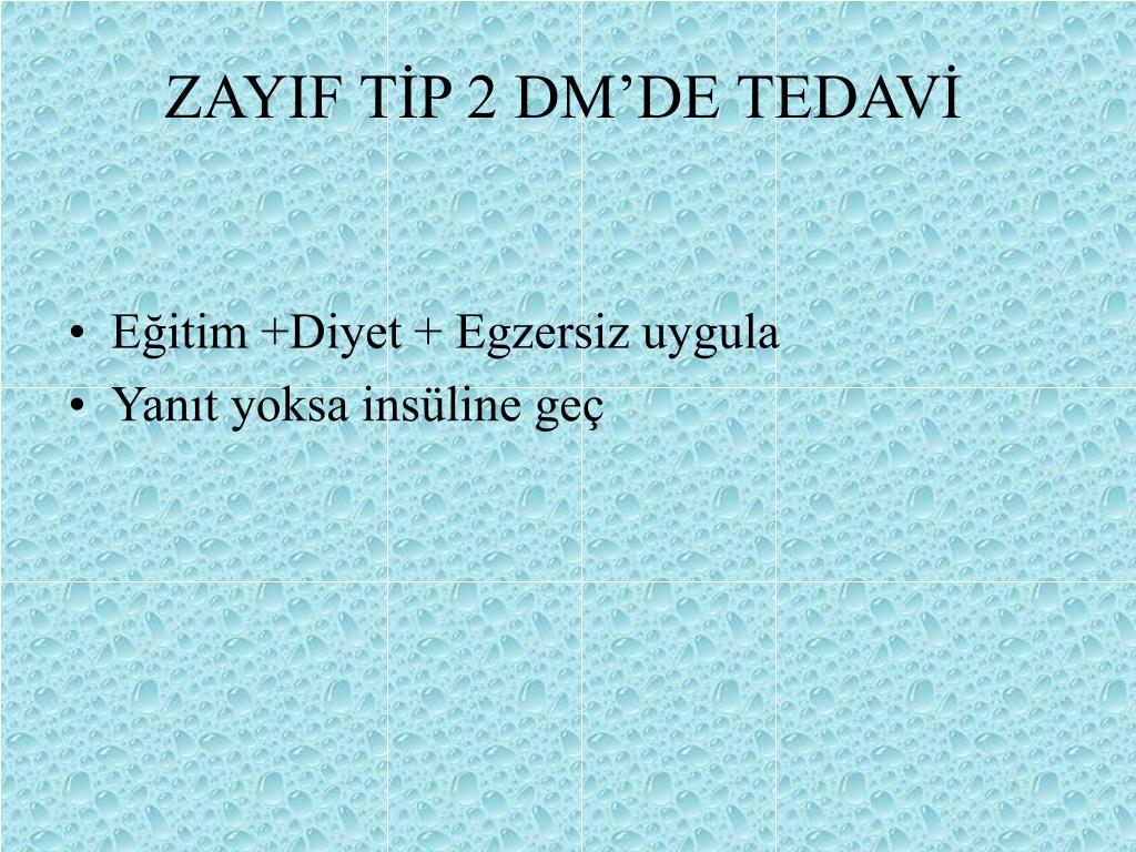 ZAYIF TİP 2 DM'DE TEDAVİ