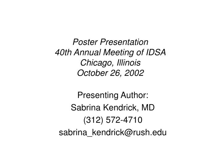 Poster presentation 40th annual meeting of idsa chicago illinois october 26 2002