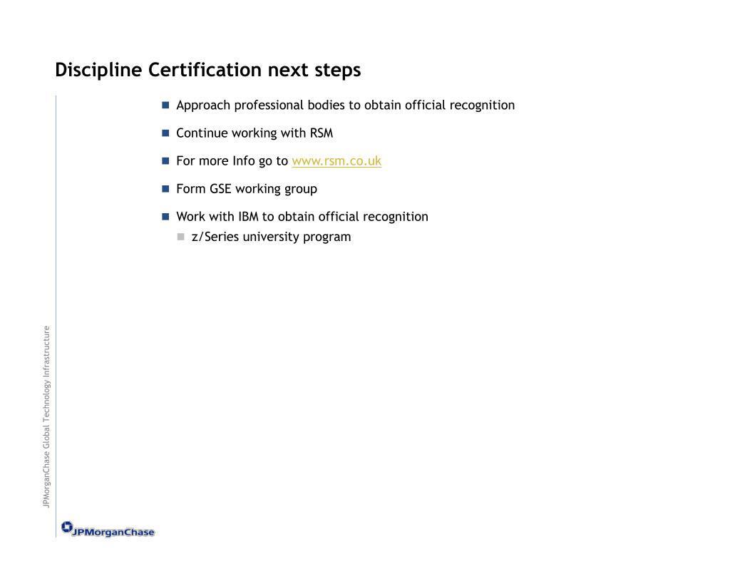 Discipline Certification next steps
