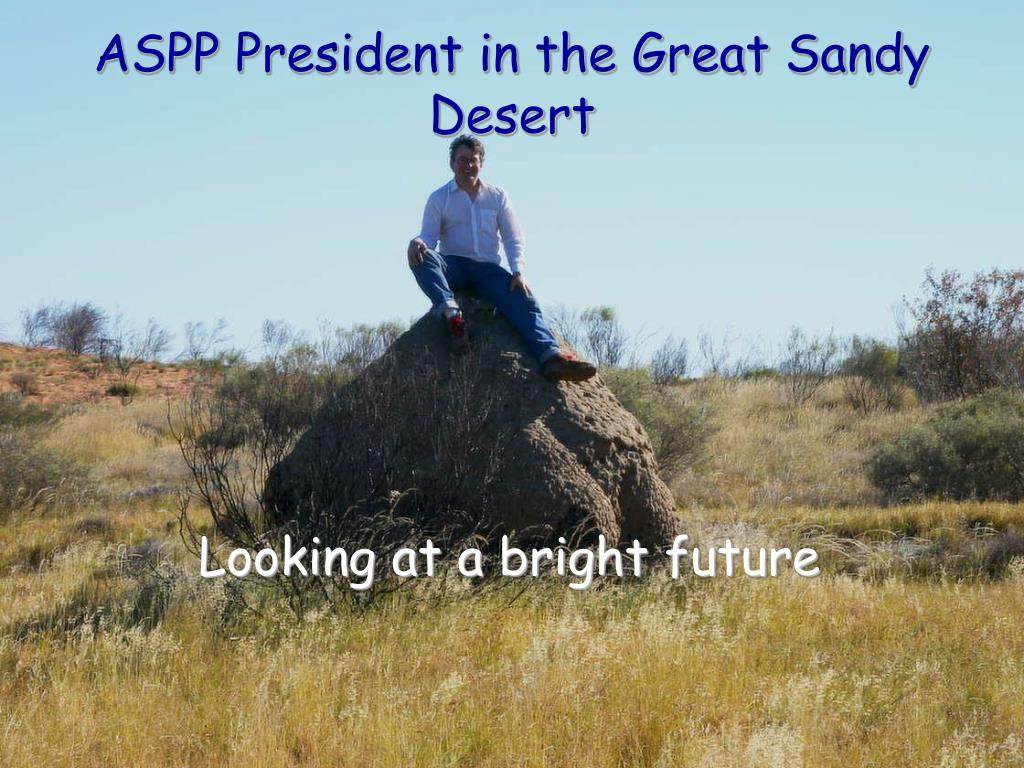 ASPP President in the Great Sandy Desert