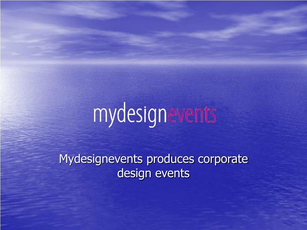 Mydesignevents produces corporate design events