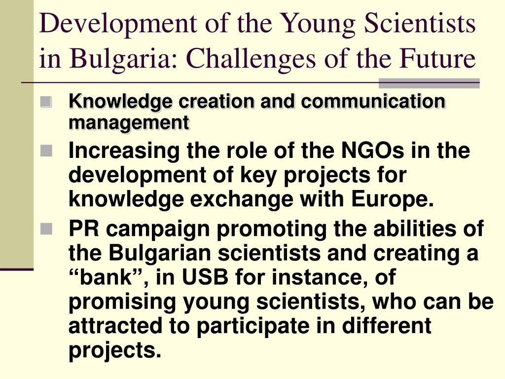 Development of the Young Scientists in Bulgaria: Challenges of the Future