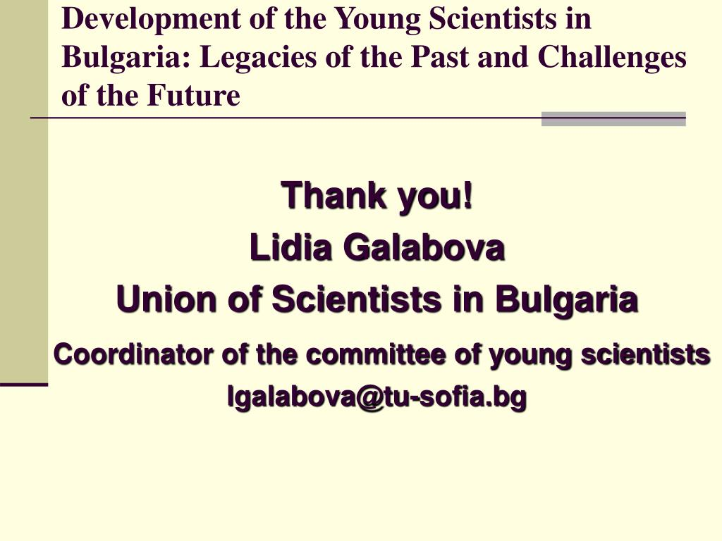 Development of the Young Scientists in Bulgaria: Legacies of the Past and Challenges of the Future