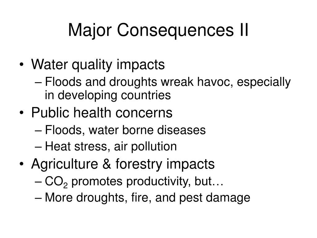 Major Consequences II