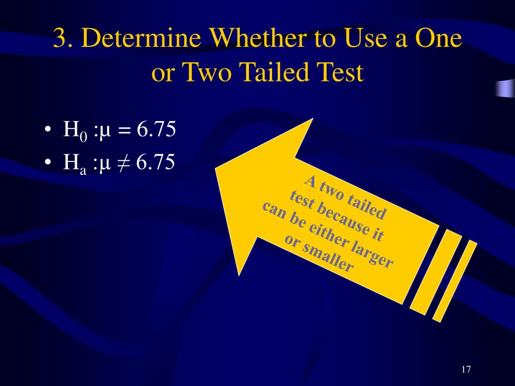3. Determine Whether to Use a One or Two Tailed Test