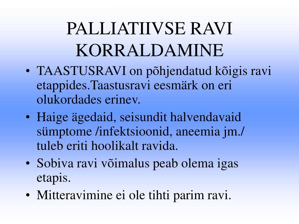 PALLIATIIVSE RAVI  KORRALDAMINE