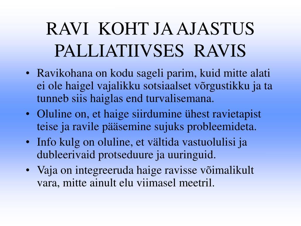 RAVI  KOHT JA AJASTUS PALLIATIIVSES  RAVIS