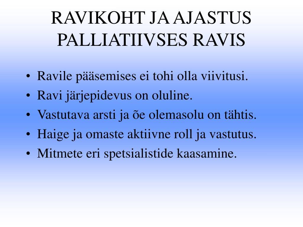 RAVIKOHT JA AJASTUS PALLIATIIVSES RAVIS