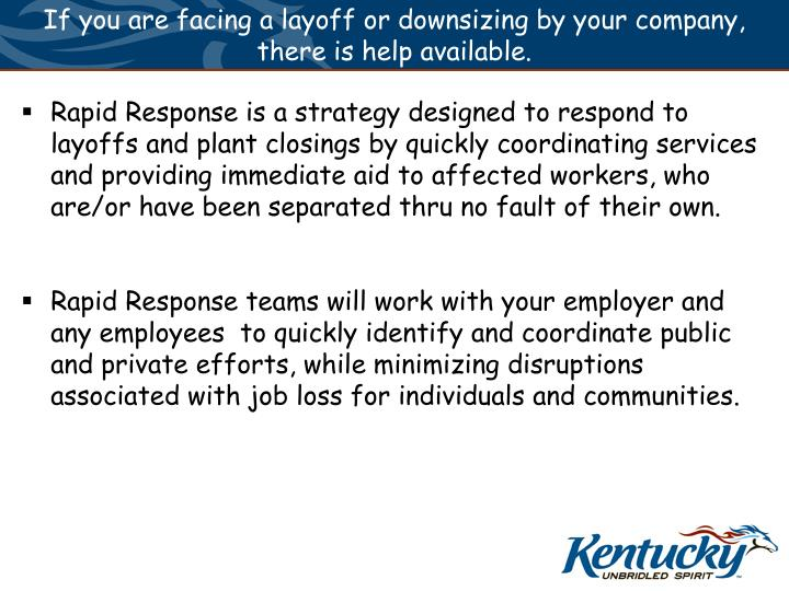 If you are facing a layoff or downsizing by your company there is help available