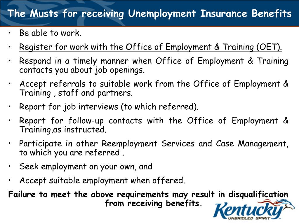 The Musts for receiving Unemployment Insurance Benefits