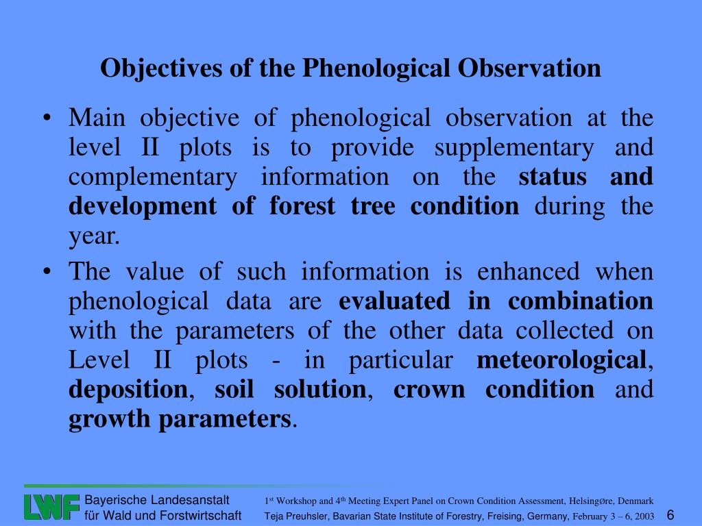 Main objective of phenological observation at the level II plots is to provide supplementary and complementary information on the