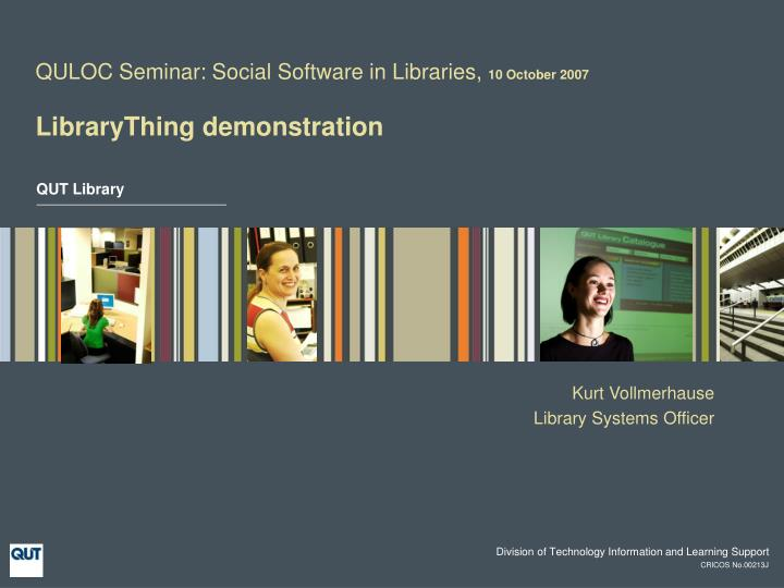 Quloc seminar social software in libraries 10 october 2007 librarything demonstration l.jpg