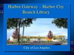 harbor gateway harbor city branch library