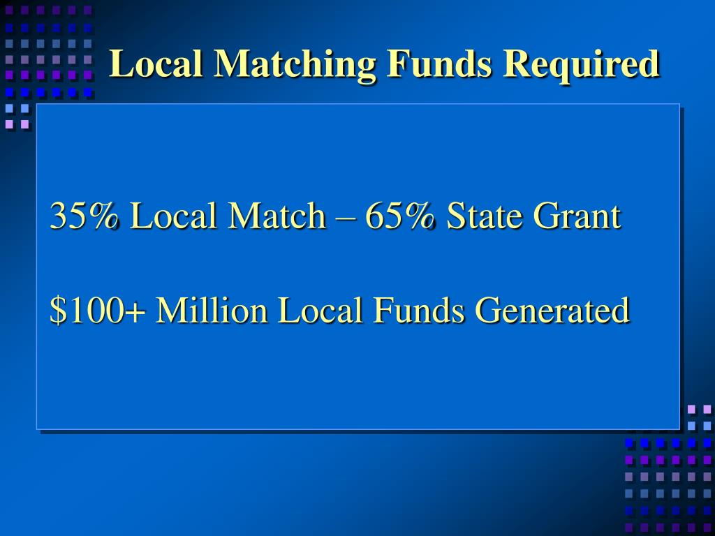Local Matching Funds Required