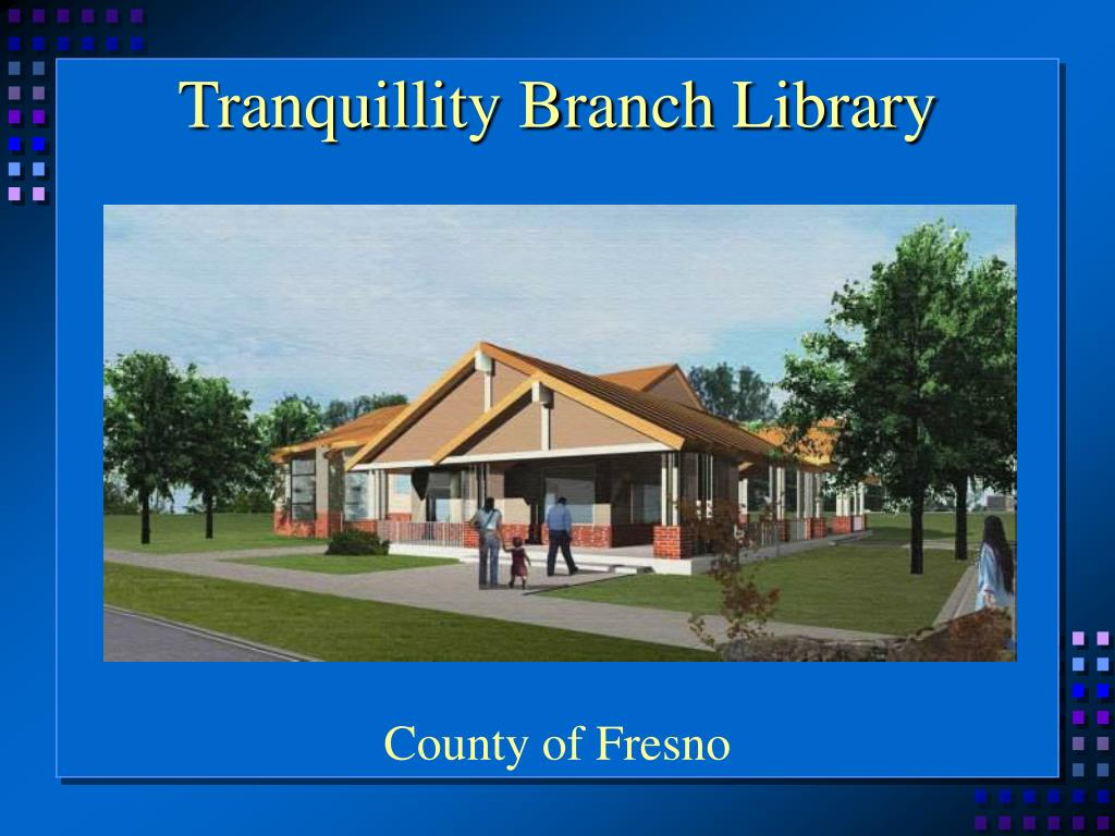 Tranquillity Branch Library