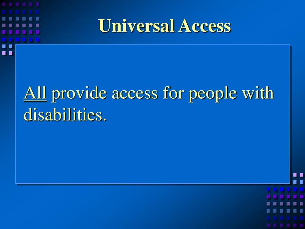 Universal Access