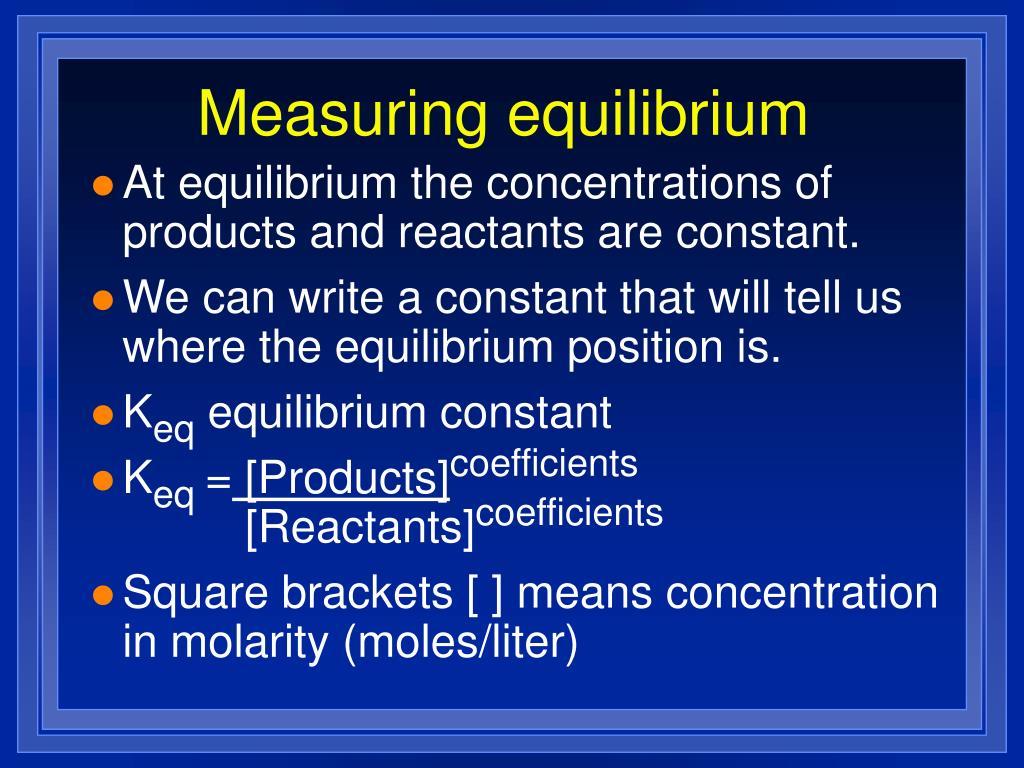 Measuring equilibrium