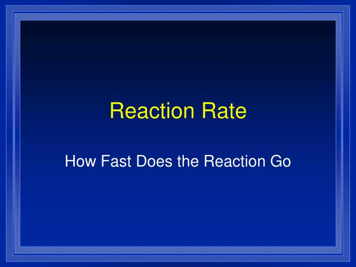 Reaction rate l.jpg