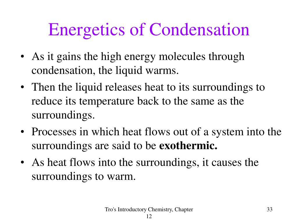 Energetics of Condensation