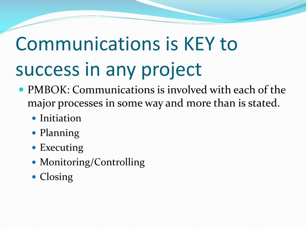 Communications is KEY to success in any project