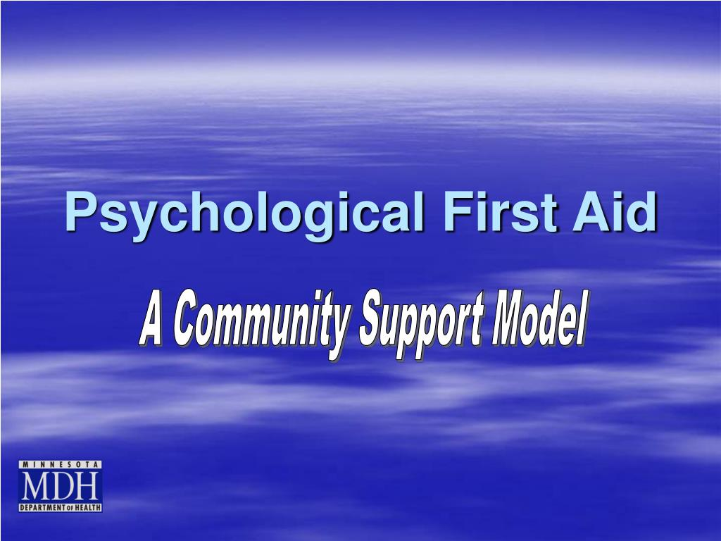 psychological first aid Psychological first aid (pfa) is an approach to providing psychological support following a disaster it aims to reduce stress symptoms and assist in a healthy recovery following a traumatic event, natural disaster, public health emergency, act of terrorism, or personal crisis.