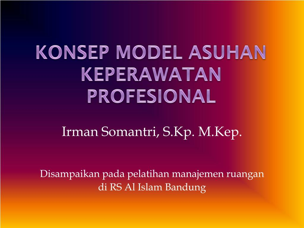 KONSEP MODEL ASUHAN KEPERAWATAN PROFESIONAL
