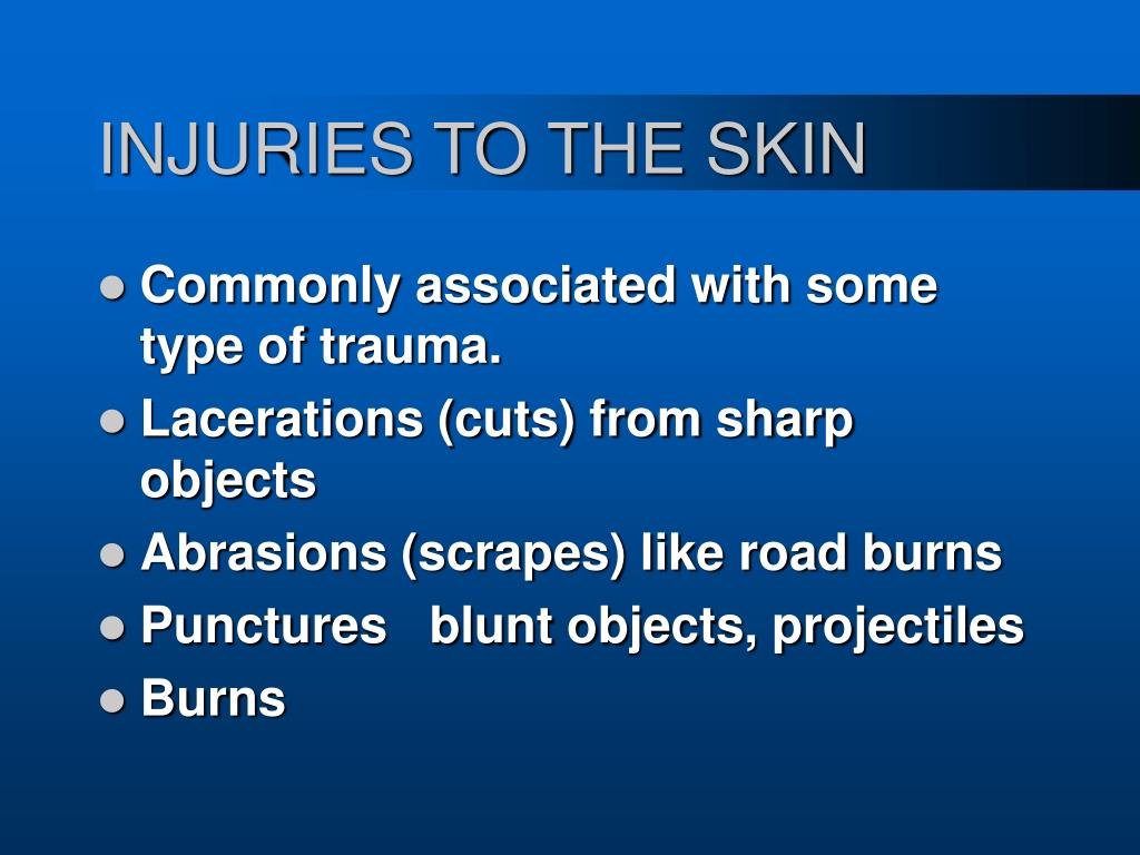 INJURIES TO THE SKIN