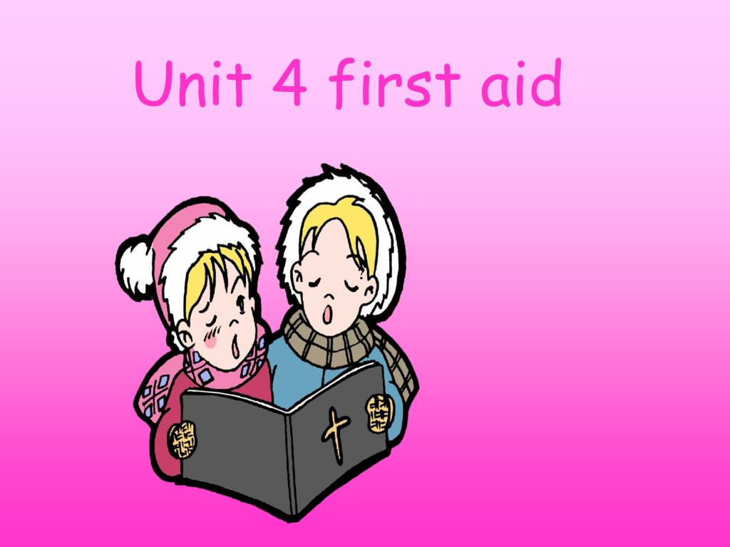 Unit 4 first aid