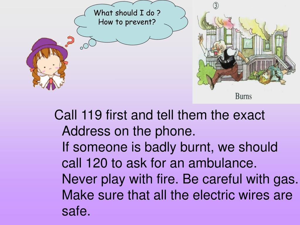 Call 119 first and tell them the exact